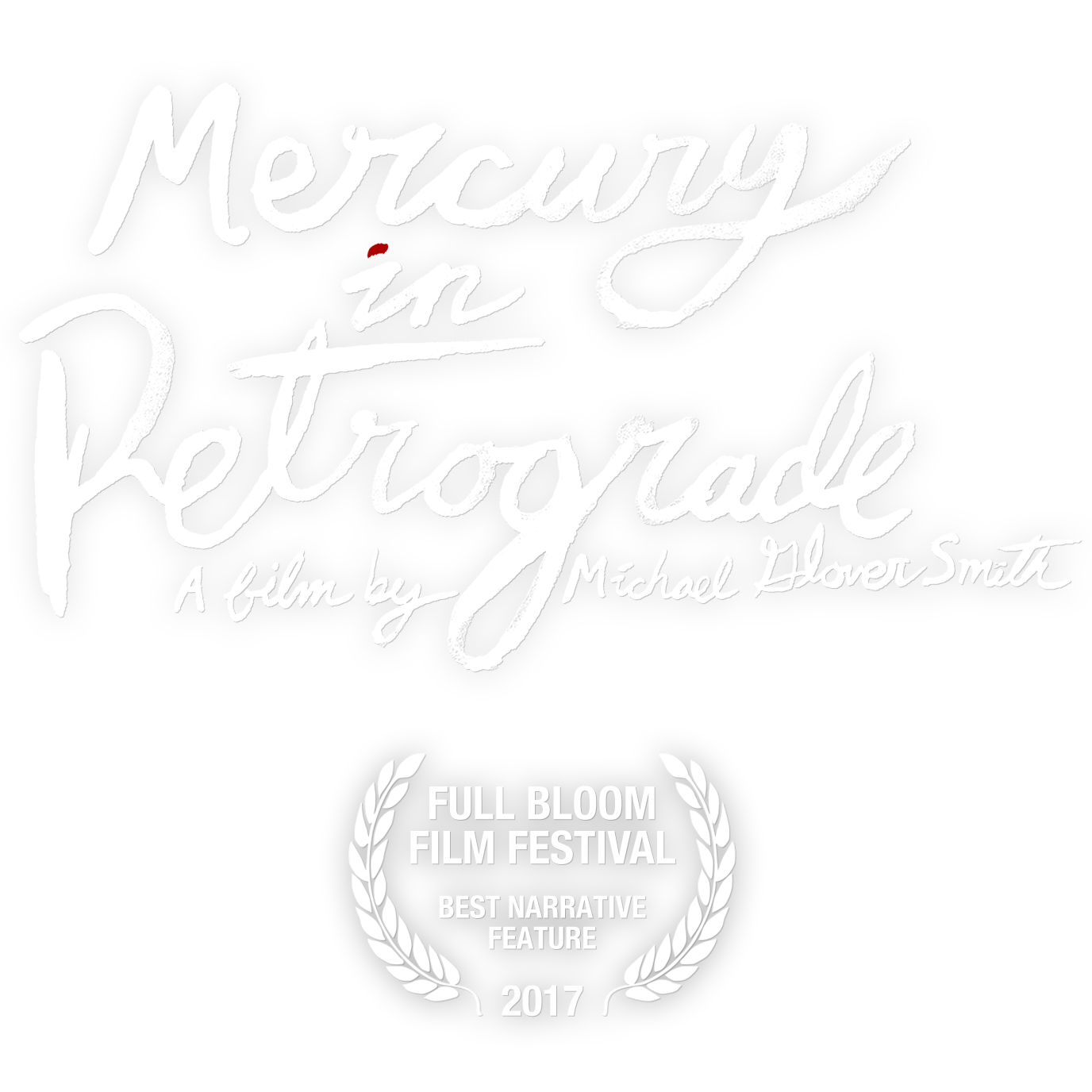Mercury in Retrograde - a feature film by Michael Glover Smith